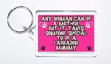 Any Women Mother, Someone Special Labrador Mummy Keyring, Ideal Present/Gift