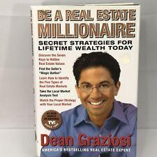 Be a Real Estate Millionaire Secret Strategies to Lifetime Wealth, Dean Graziosi