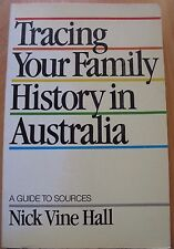 Tracing Your Family History In Australia by Vine Hall Nick - Book - Soft Cover