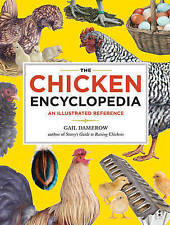 NEW The Chicken Encyclopedia: An Illustrated Reference by Gail Damerow