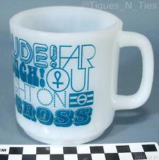 Vintage Hippie Sayings 70's Milk Glass Coffee Mug Far Out  DUDE Rip Off Gross FF