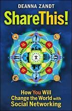 Share This!: How You Will Change the World with Social Networking-ExLibrary