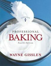 Professional Baking, Fourth Edition by Gisslen, Wayne