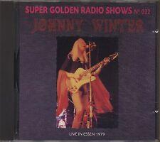 JOHNNY WINTER - Live in Essen 1979 - SUPER GOLDEN RADIO SHOWS 032 CD 1991