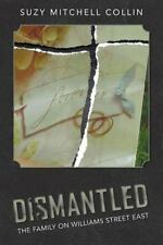Dismantled - the Family on Williams Street East by Suzy Mitchell Collin...