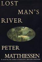 Lost Mans River: by Peter Matthiessen