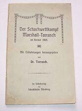 Der Schachwettkampf Marshall-Tarrasch im Herbst 1905 Dr. Tarrasch Selbstverlag !