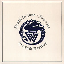 "Death in June/Fire + Ice We Said Destroy-vinile/7"" - Ltd."