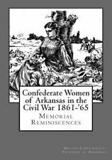 Confederate Women of Arkansas in the Civil War 1861-'65 by United Confederate.