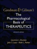 Goodman & Gilman's The Pharmacological Basis of Therapeutics, Eleventh Edition (