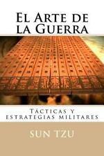 El Arte de la Guerra : Tacticas y Estrategias Militares by Sun Tzu (2016,...