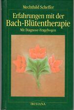 Erfahrungen mit der Bach-Blütentherapie Mechthild Scheffer