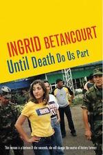 INGRID BETANCOURT _ UNTIL DEATH DO US PART __ BRAND NEW _ FREEPOST UK