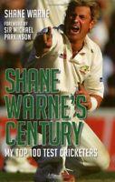 Shane Warne's Century: My Top 100 Test Cricketers By Shane Warne. 9781845964153