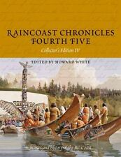 Raincoast Chronicles Fourth Five (2012, Paperback)