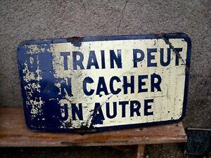 ancienne Plaque émaillée  Panneau un train peut en cacher un autre