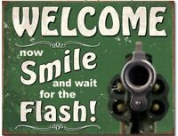 Welcome Now Smile Wait For Flash Metal Sign Gun Warning Bar Home Shop Decor Gift
