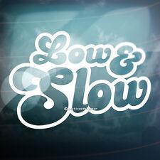 LOW AND SLOW Lowered Car,Van,Window,Bumper JDM DUB EURO VAG Vinyl Decal Sticker