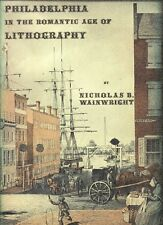 Philadelphia in the Romantic Age of Lithography, Wainwright, 1958 1st ed w/DJ