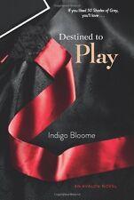 Destined to Play: An Avalon Novel (Avalon Trilogy) by Indigo Bloome