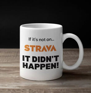 Funny Cycling Novelty Gift - Mug for Cyclist Cycling 'if it's not on Strava'