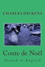 Conte de Noël : French to English by Nik Marcel and Charles Dickens (2013,...
