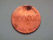 Vintage GAME MONEY-BREAK THE $100,000 BANK TOKEN