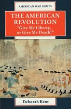 The American Revolution: Give Me Liberty, or Give