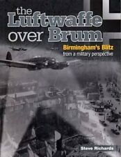 the Luftwaffe Over Brum Birmingham's Blitz from a Military Pers... 9780956370839