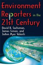 Environment Reporters in the 21st Century by Simon, James, Valenti, JoAnn Myer,