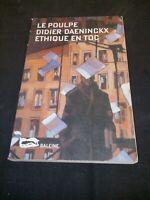 Didier Daeninckx - Ethique en Toc - Baleine/Le Poulpe