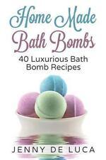 Luxury Homemade Beauty Products: Luxurious Bath Bombs - 40 Bath Bomb Recipes...