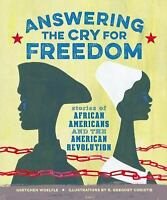 Answering the Cry for Freedom: Stories of African Americans and the American ...