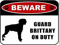 Beware Guard Brittany on Duty (silhouette) Laminated Dog Sign
