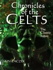 Ancient Celtic Chronicles Ireland Wales Brittany Warriors Classic Sagas Relics