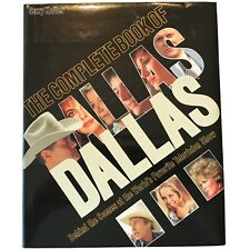 The Complete Book of Dallas: Behind the Scenes at the World's Favorite TV Show