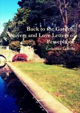 Back to the Garden : Prayers and Love Letters of Persephone by Catherine...