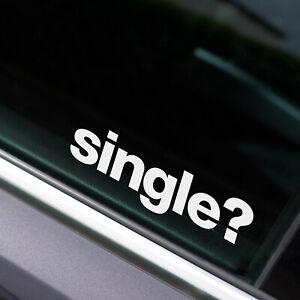 SINGLE? Aufkleber Sticker Tuning FUN JDM Aufkleber Front Seiten Scheibe 14x4 cm