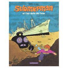 Le Gall, Pierre - Submerman, tome 1 : Et l'au-delà de l'eau - 2001-1 - relié