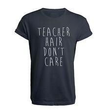 Teacher Hair, Don't Care - Unisex T Shirt