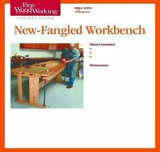 New-Fangled Workbench by Fine Woodworking Magazine Editors (2012, Print, Other)