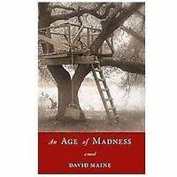 An Age of Madness: By Maine, David