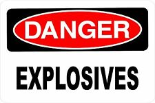 Danger EXPLOSIVES Aluminum 8 x 12 Metal Novelty Warning Sign