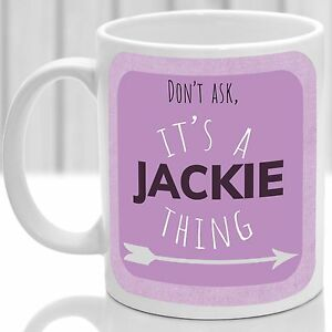 Jackie's mug, Its a Jackie thing (Pink)