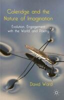Coleridge And The Nature Of Imagination: Evolution, Engagement With The World...