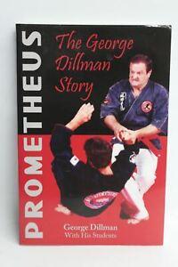 KALINDI PRESS Prometheus The George Dillman Story Martial Arts Paperback Book