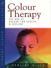 """Good, Colour Therapy: The Use of Colour for Health and Healing ( """" Health Essent"""