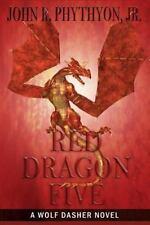 Red Dragon Five by John Phythyon (2012, Paperback)
