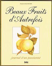 Beaux Fruits d'Autrefois, Journal d'un passionné, avec 30 aquarelles, Boucher