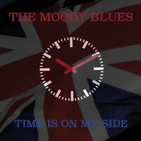 MOODY BLUES - TIME IS ON MY SIDE  CD NEW